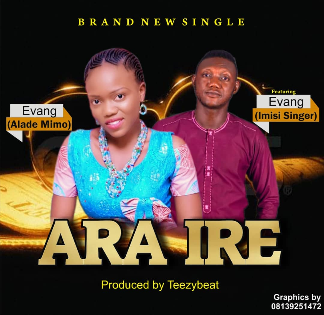 MUSIC: Evang. Alade Mimo ft. Evang. Imisi Singer – Ara Ire