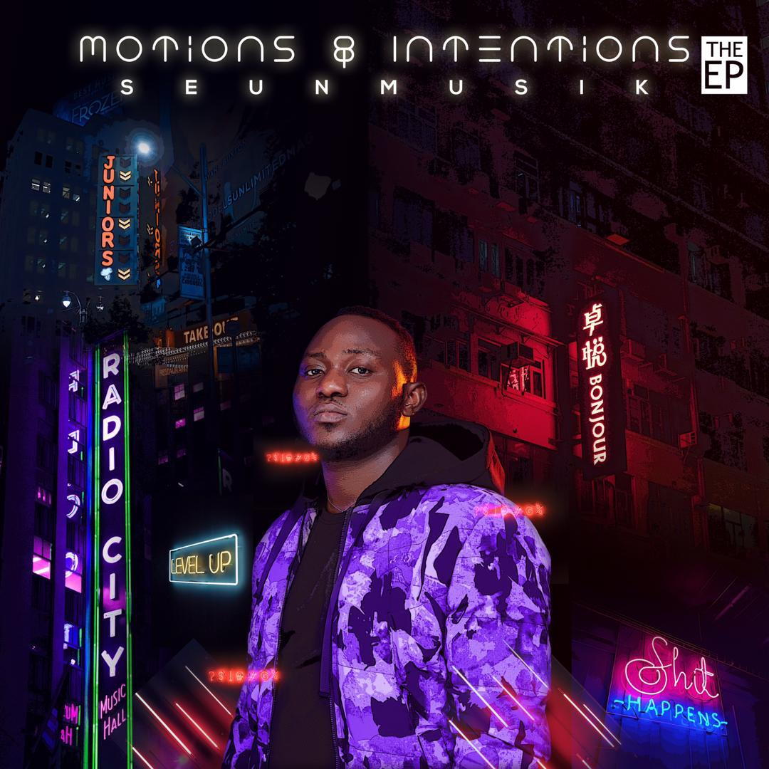 SeunMusik's debut EP 'Motions and Intentions' is musical storytelling at its best.
