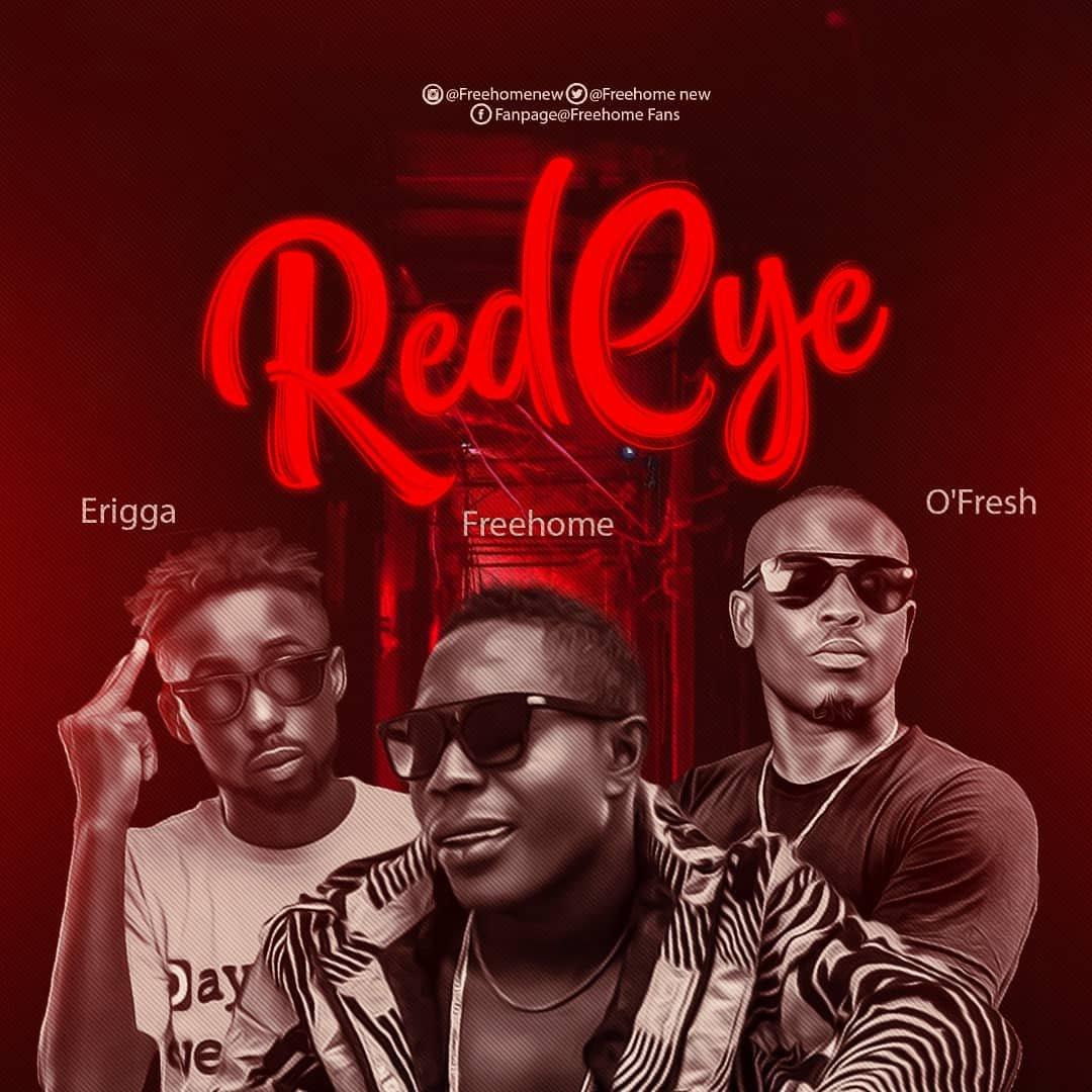Free Home – Red Eye ft Erigga x O'Fresh