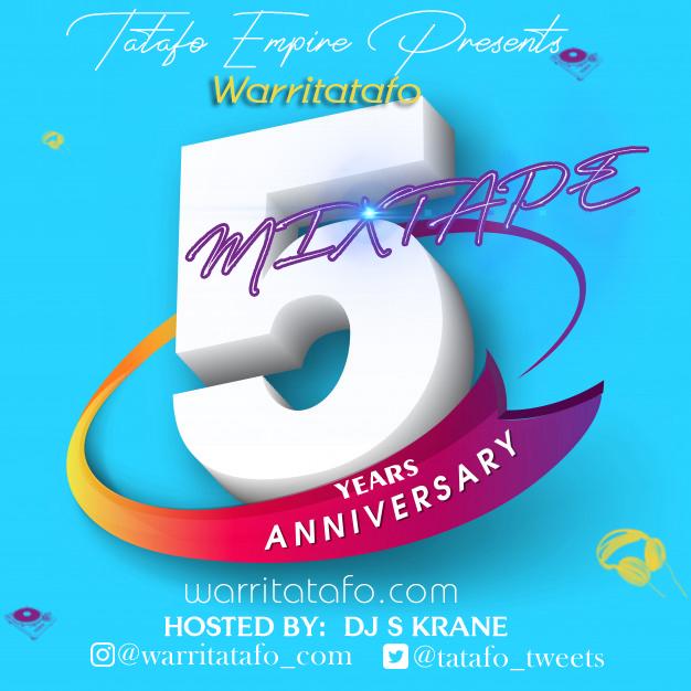 MIXTAPE: Warritatafo x DJ S Krane – Warritatafo 5 Years Anniversary Mixtape