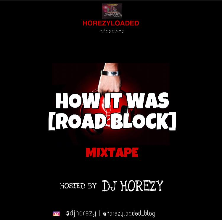 DJ Horezy – How It Was (Road Block) Mixtape