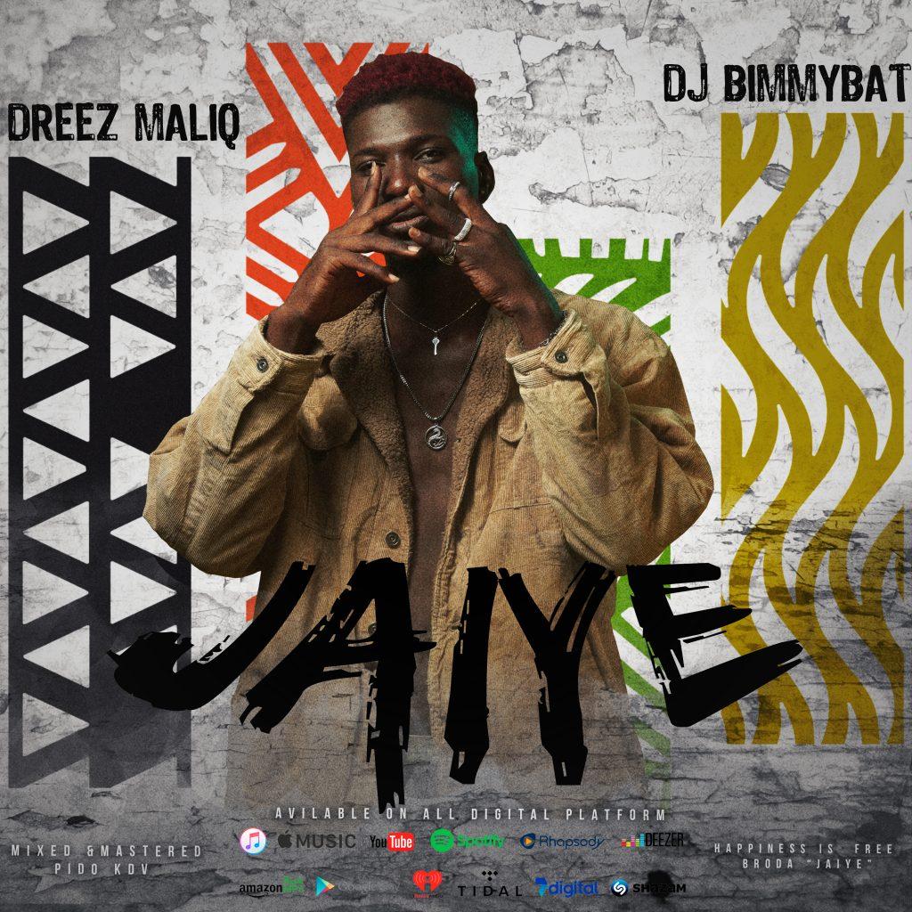 Music : Dj BimmyBat Ft Dreez MaliQ – Jaiye