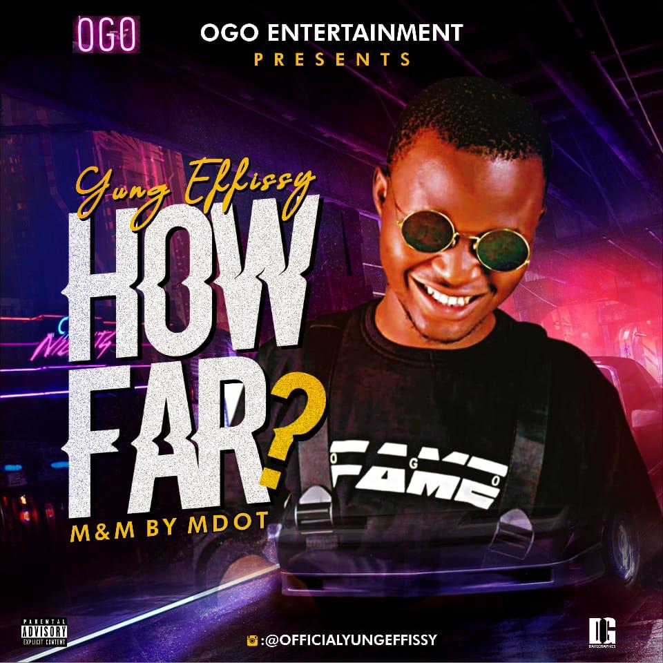Yung Effissy – How Far