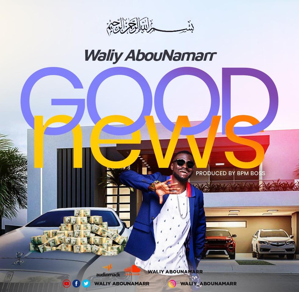 Waliy AbouNamarr -Good News (Prod BPM BOSS)
