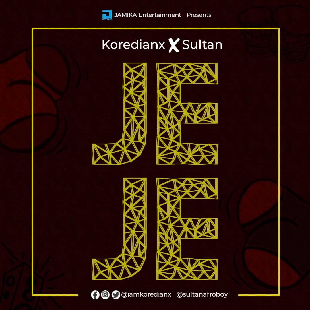 [Music] Koredianx Ft Sultan – Jeje @jamikaforce @basebabaonline