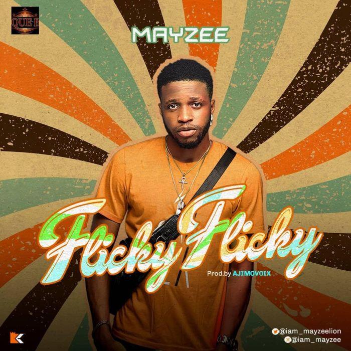 Music: Mayzee – Flicky Flicky [ @iam_mayzeelion ]