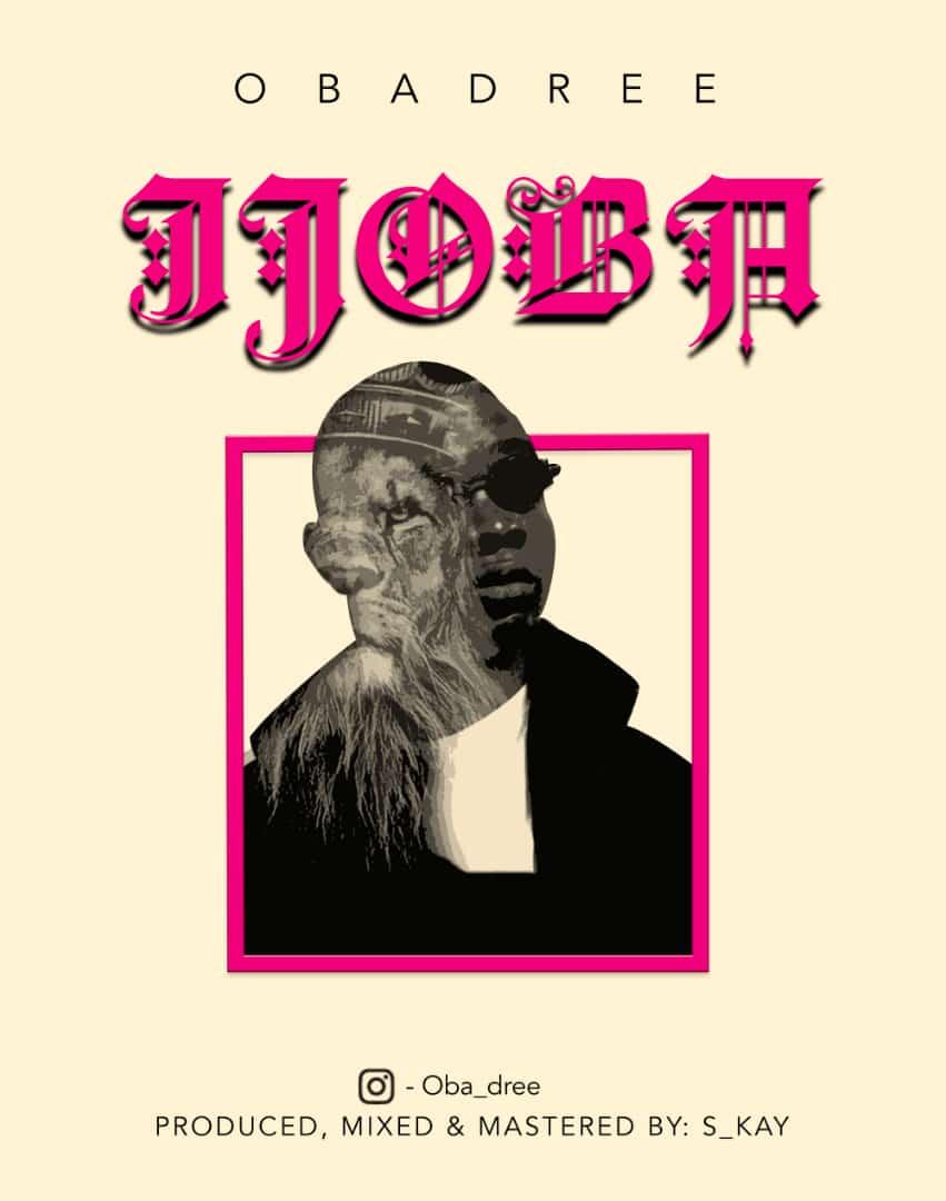 Oba Dre – Ijoba (Prod. by S_Kay)