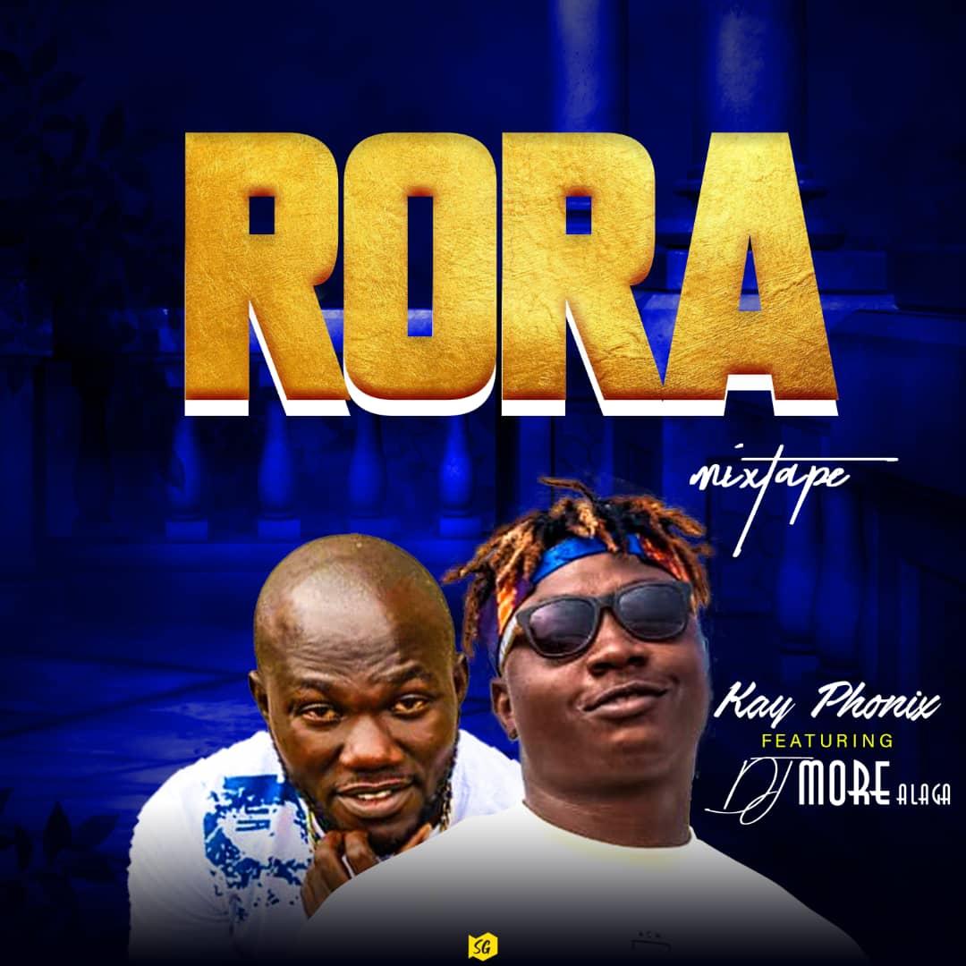 MIXTAPE: DJ More Ft Kay Phonix – Rora Mixtape