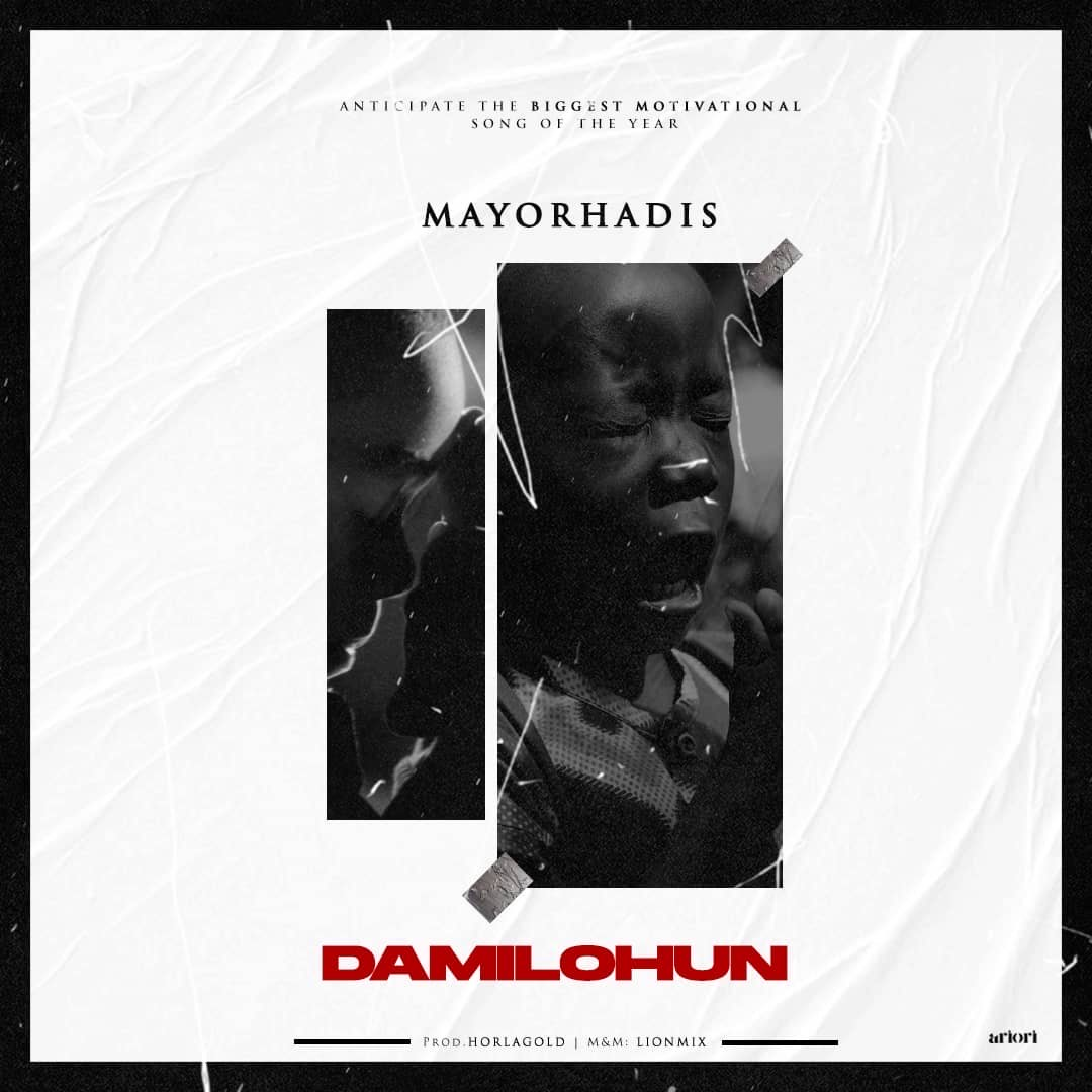 MUSIC: Mayor Hadis - Damilohun