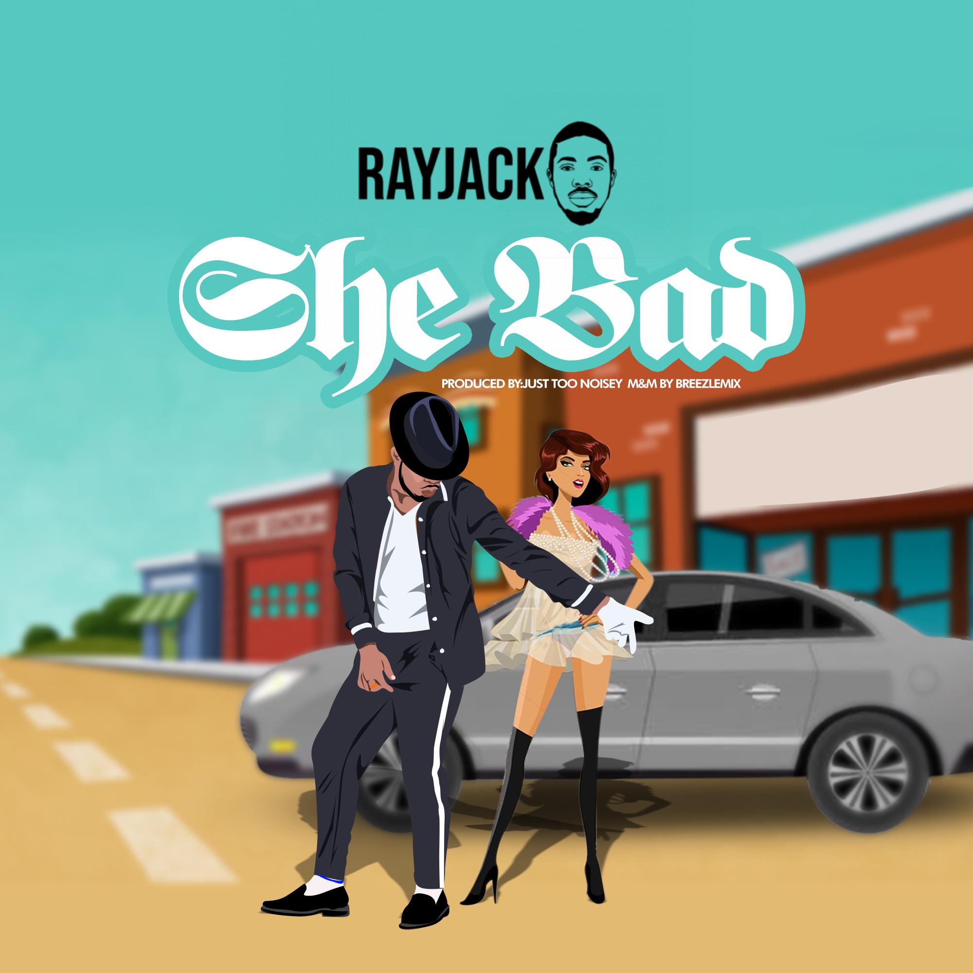 New Music: Rayjacko – She bad