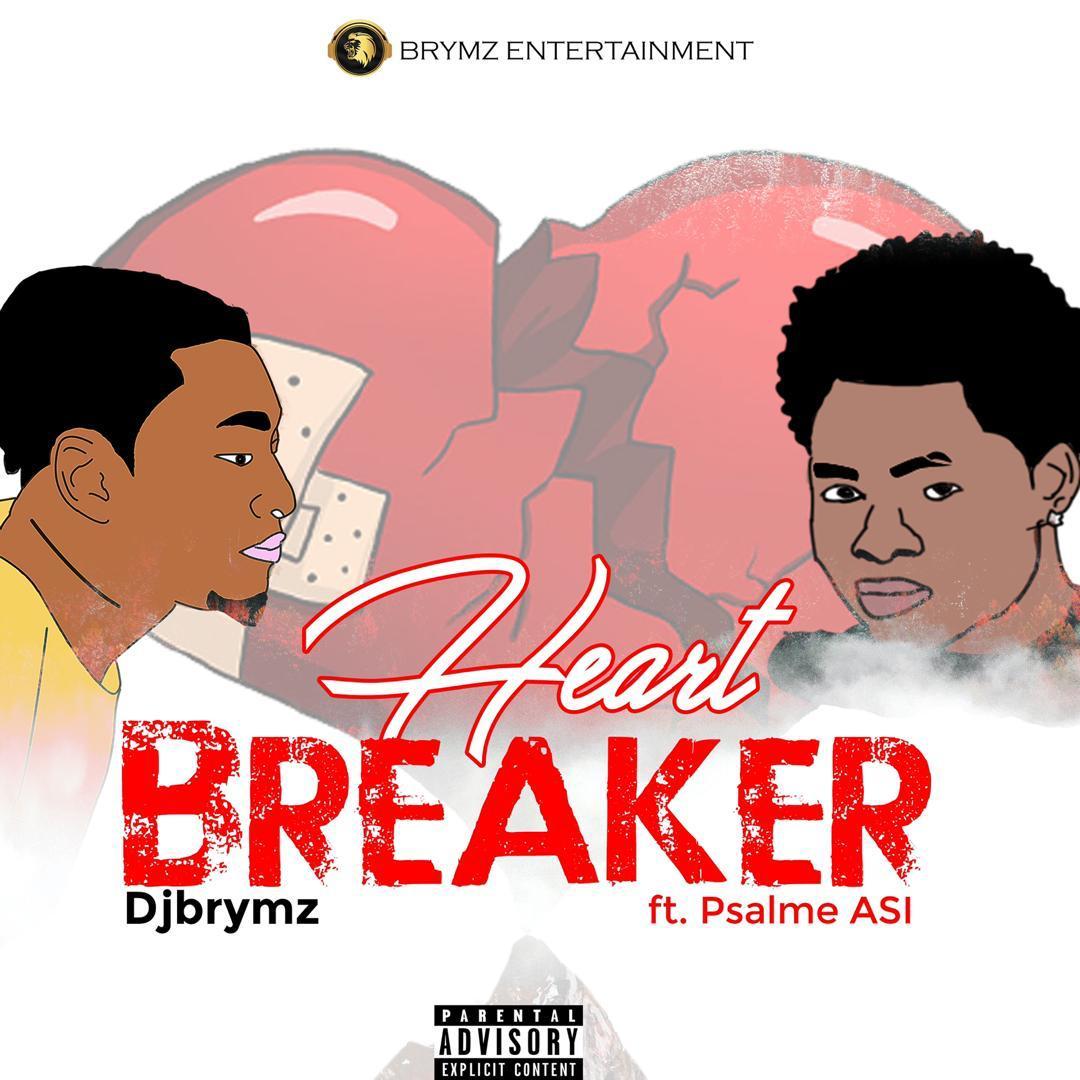 MUSIC: DjBrymz ft. Psalme Asi - Heart Breaker