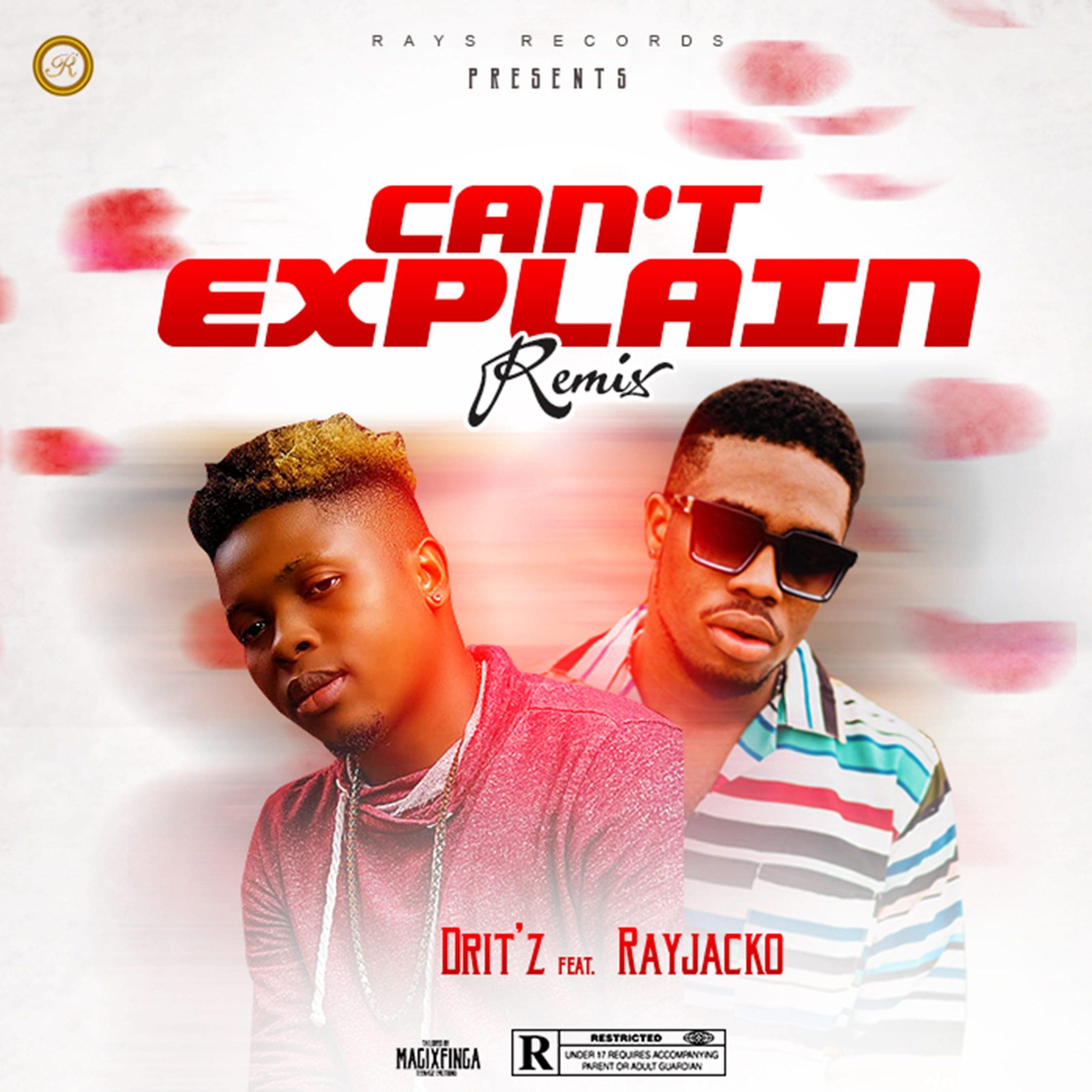 D'ritz Feat. Rayjacko – Can't Explain (Remix)