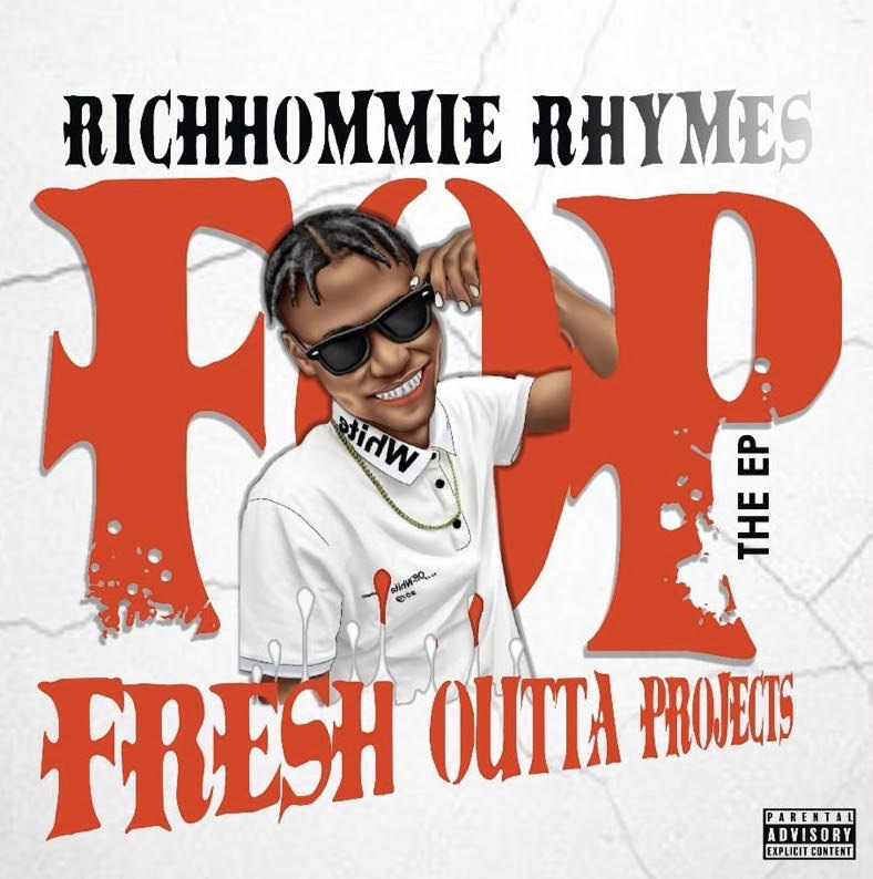 RichHommie Rhymes – Fresh outta projects {FOP} The EP | @RichhommieR