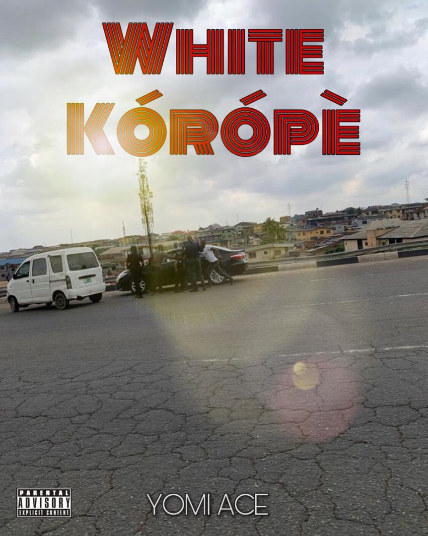 MUSIC: Yomi Ace – White Korope #Endsars