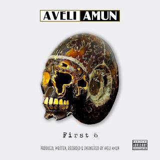 MUSIC: Aveli Amun – First 6    @AveliAmun