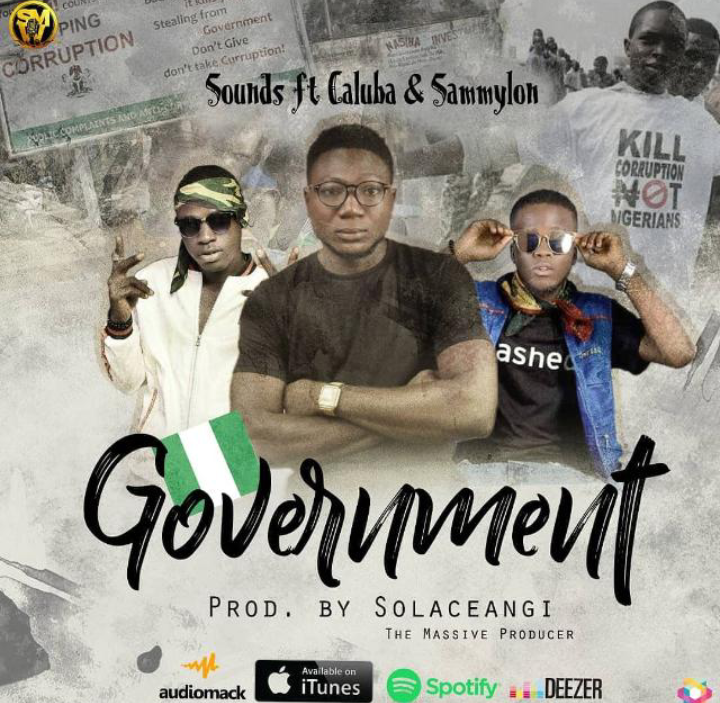 AUDIO + VIDEO: Soundz x SammyLon x Caluba – Bad Government