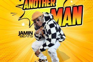 Jamin Beats – Another Man (Prod. by Jamin Beats M&M by DatBeatGod)