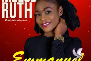 MUSIC: Melody Ruth Ft Praise Ahula – Emmanuel (Prod. SFAMEDIA)