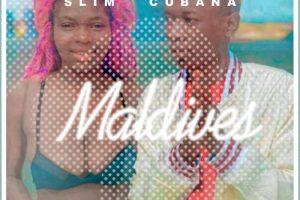 Slim Cubana – Maldives