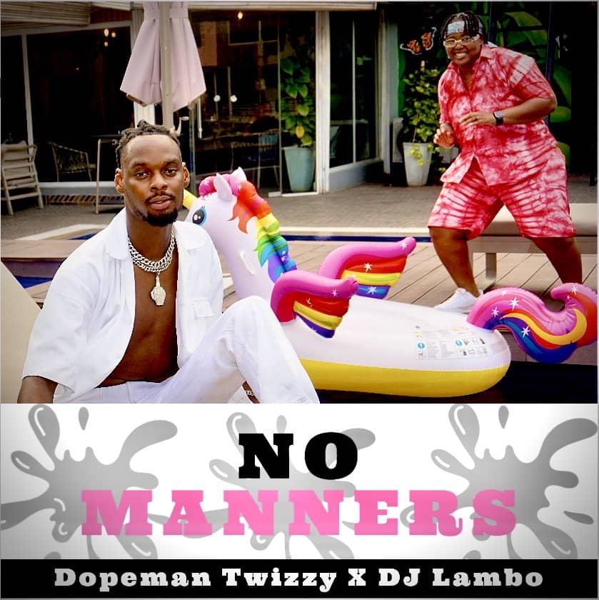 MUSIC: Dopeman Twizzy x Dj Lambo – No Manners