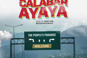 MUSIC: Evvangelist Skeed – Calabar Ayaya (Prod. Kemzy Kem) | @skeedmusic