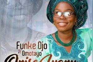 Gospel: Funke Ojo – Onise Iyanu ft Omotayo