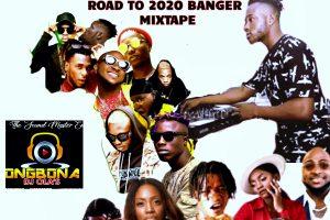 Download Mix: DJ Olas (Ongbona) – Road To 2020 Banger Mixtape