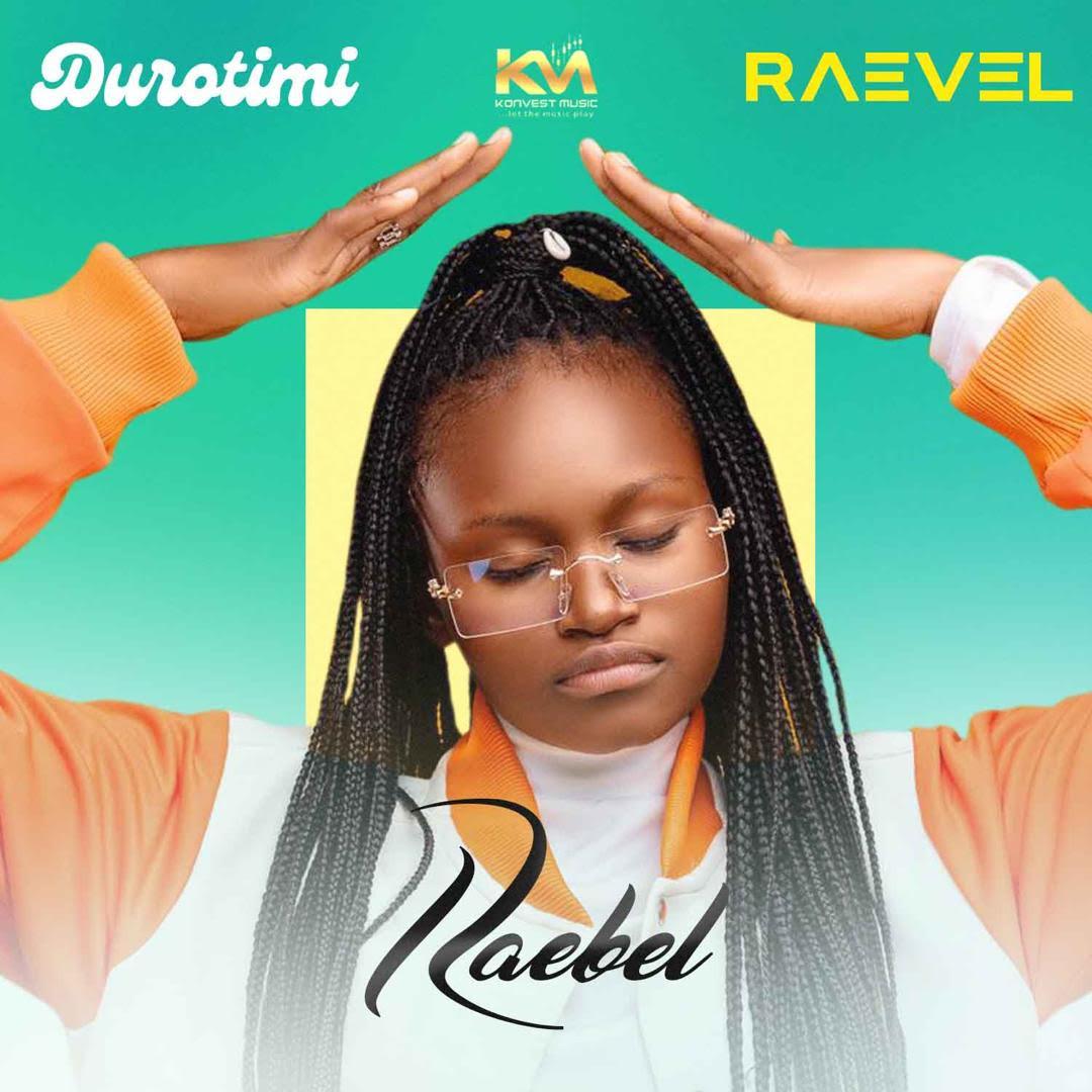 Raebel – Durotimi & Raevel