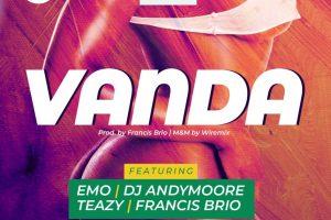 EA Entertainment – Vanda – feat. Soundboy Teazy, Emo, DJ Andymoore & Francis Brio (@ea.entertainment)