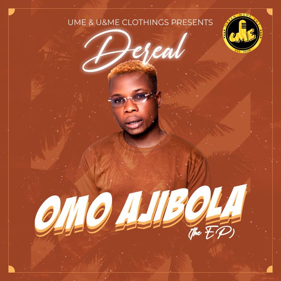 HOT EP: DeReal – 'Omo Ajibola'