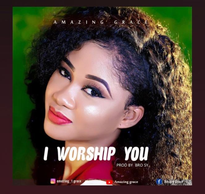 Amazing Grace – I Worship You