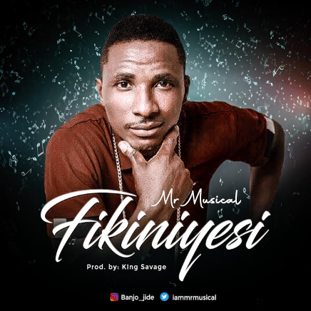 Music: Mr Musical – Fikiniyesi |@iammrmusical