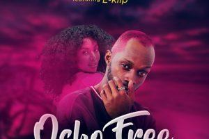 Francis Brio – Osho Free .feat E Klip (@francis_brio – @iameklip)