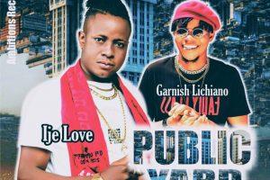 MUSIC: IjeLove Ft. Garnish Lichiano – Public Yard