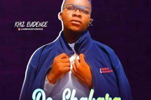 MUSIC: Khiz Evidence – De Shakara (Prod. Ukthesoundprince)