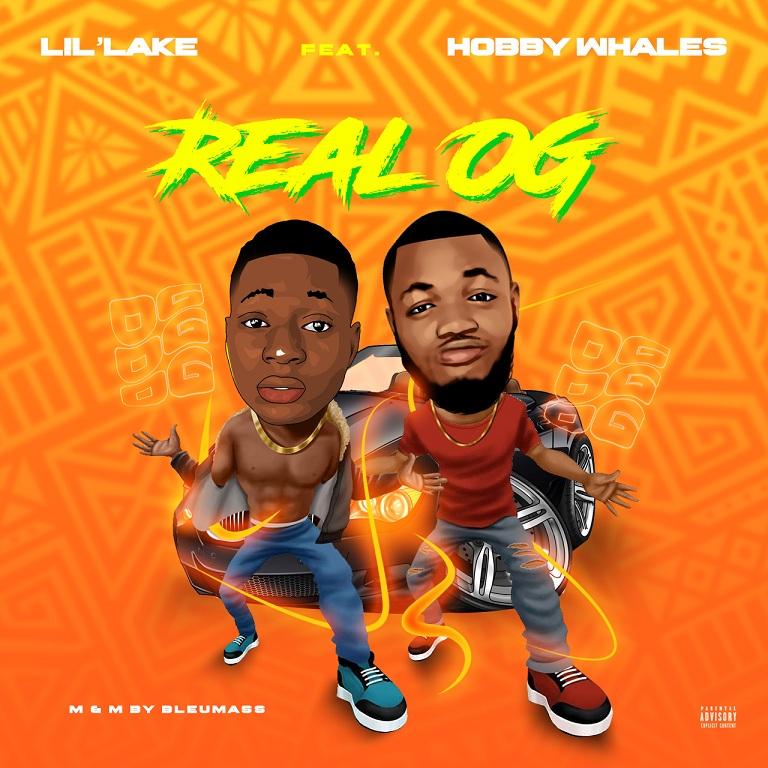 Lil'lake Ft. Hobby Whales – Real OG | @lillake_wg