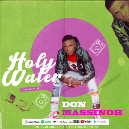 Don Massinoh – Holy Water (Prod. By SD)
