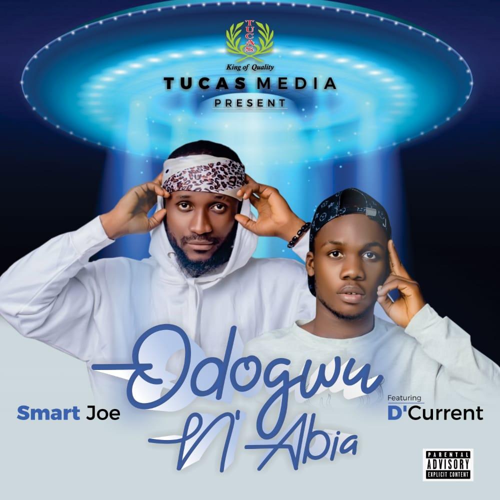 MUSIC: Smart Joe ft. D'Current – Odogwu Na-Abia (Prod. Mr.Khally)