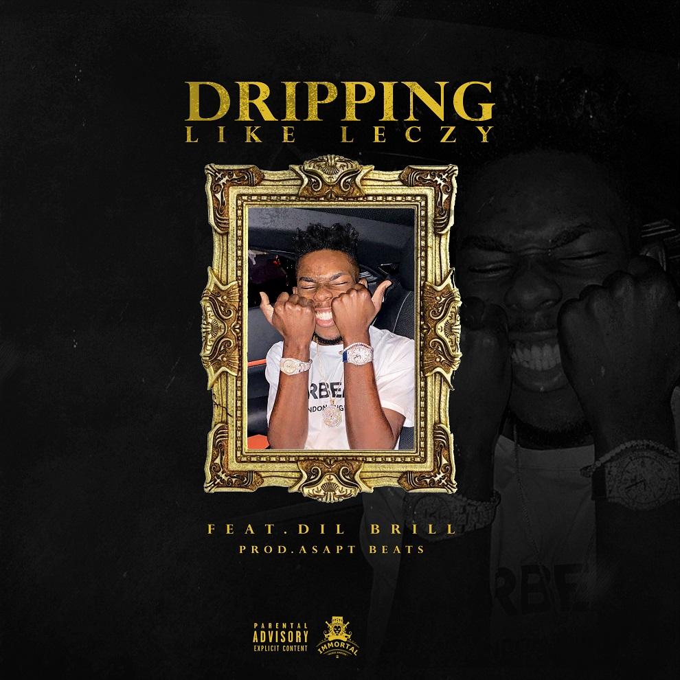 Leczy – Dripping Like Leczy ft. Dil Brill (Prod. Asapt Beats)
