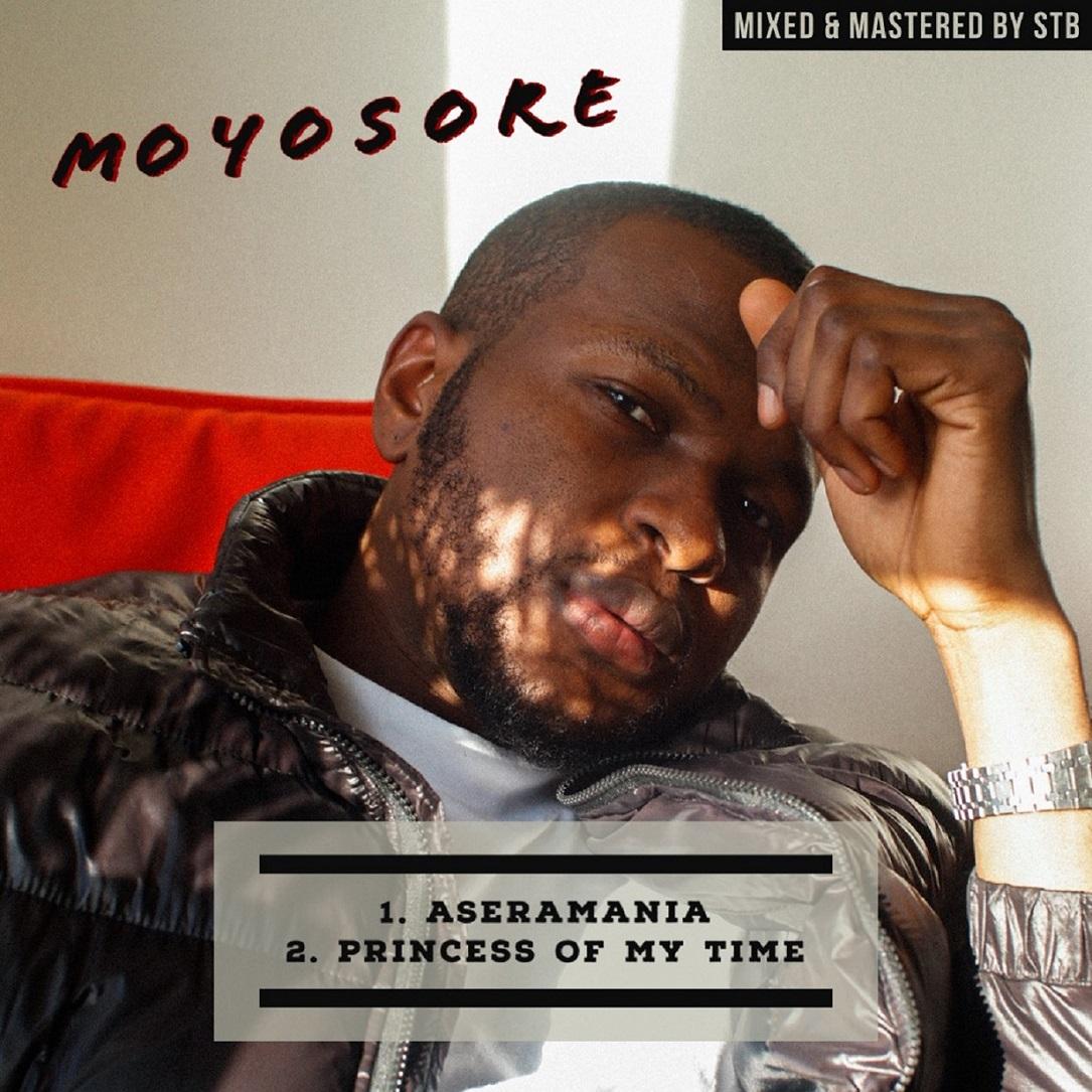 Moyosore – Aseramania + Princess Of My Time