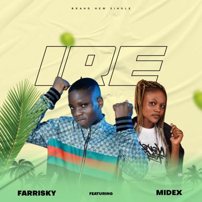 MUSIC: Farrisky Ft. Midex – Ire