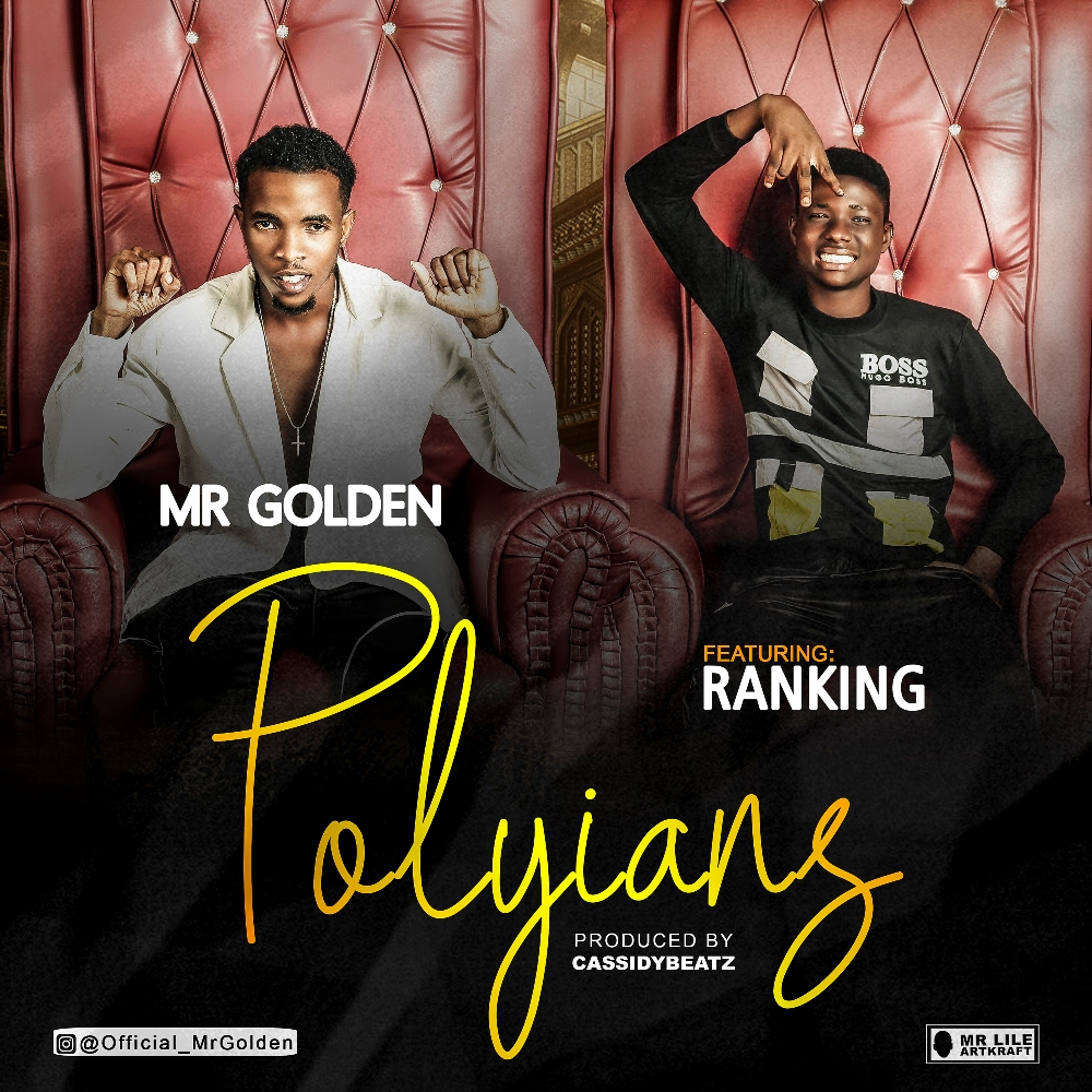 MUSIC: Mr Golden VM Ft Ranking – Polyians
