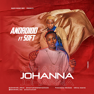 AUDIO + VIDEO: ANDROIDD Ft. Soft – Johanna Remix