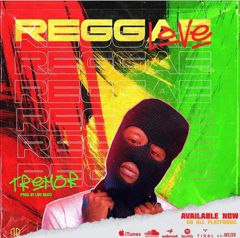 MUSIC: Tremor – Reggae Love (Prod. LivesBeats)