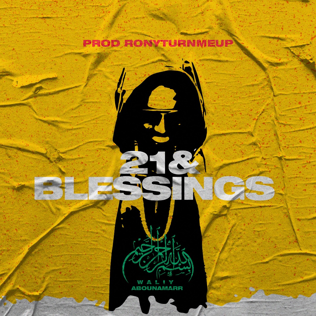 Waliy Abounamarr – 21 and blessings