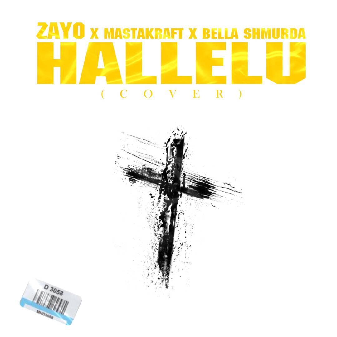 Zayo – Hallelu (Cover) Ft. Mastakraft x Bella Shmurda x Zlatan
