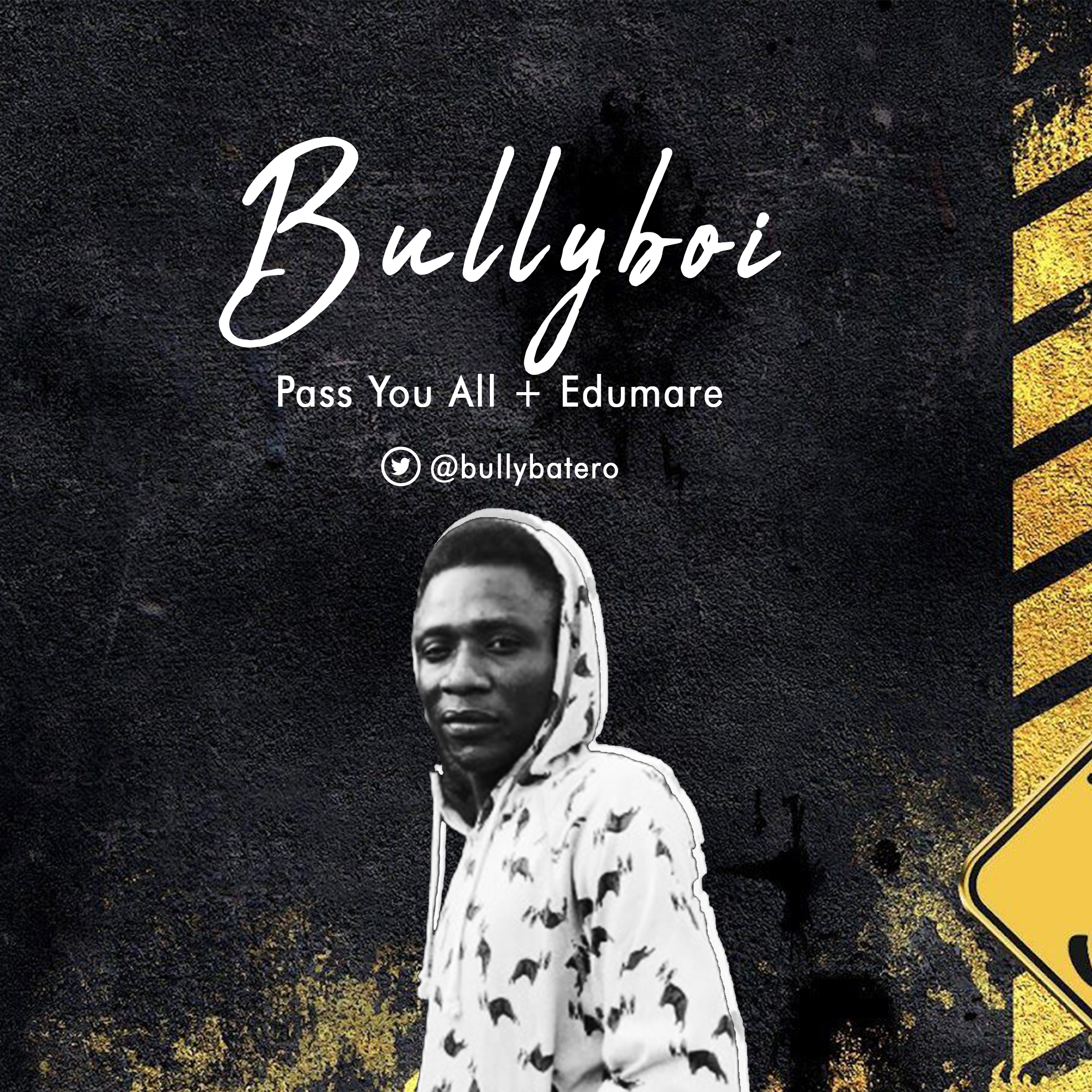 [Music] Bullyboi – Pass You All + Edumare