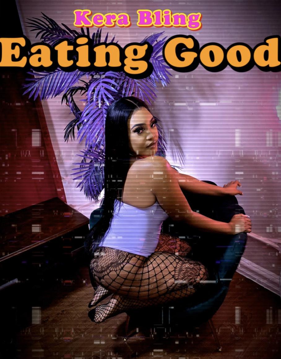 AUDIO + VIDEO: Kera Bling – Eating Good