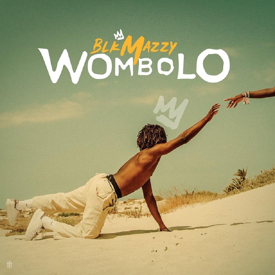 BlkMazzy – Wombolo