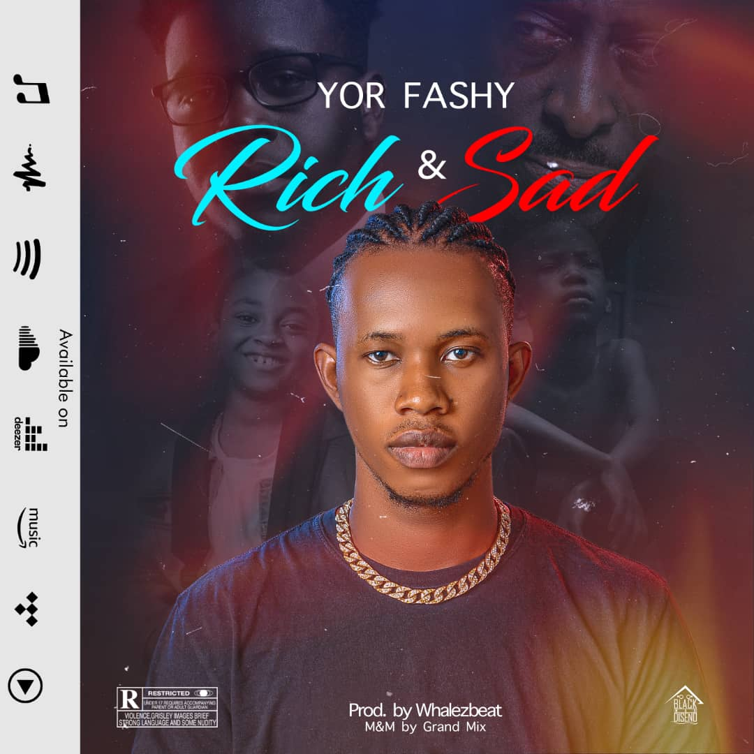 MUSIC: Yor Fashy – Rich & Sad | @yor_fashy